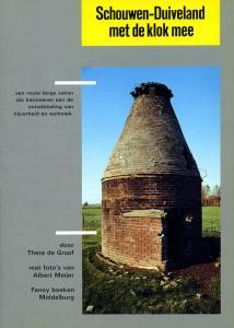 Th. de Graaf - Schouwen-Duiveland met de klok mee. Een route langs zaken die herinneren aan de ontwikkeling van nijverheid en techniek