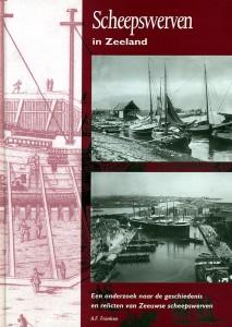 A.F. Franken - Scheepswerven in Zeeland. Een onderzoek naar de geschiedenis en relicten van Zeeuwse scheepswerven